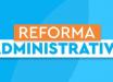 Reforma administrativa da Câmara economiza R$ 400 milhões por ano
